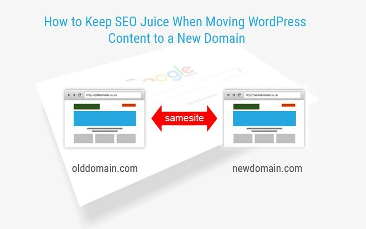 How-to-Keep-SEO-Juice-When-Moving-WordPress-Content-to-a-New-Domain