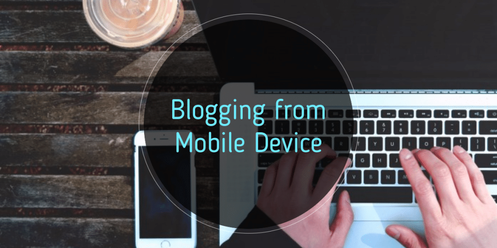 Blogging through mobile devices