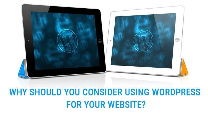 Consider Using WordPress