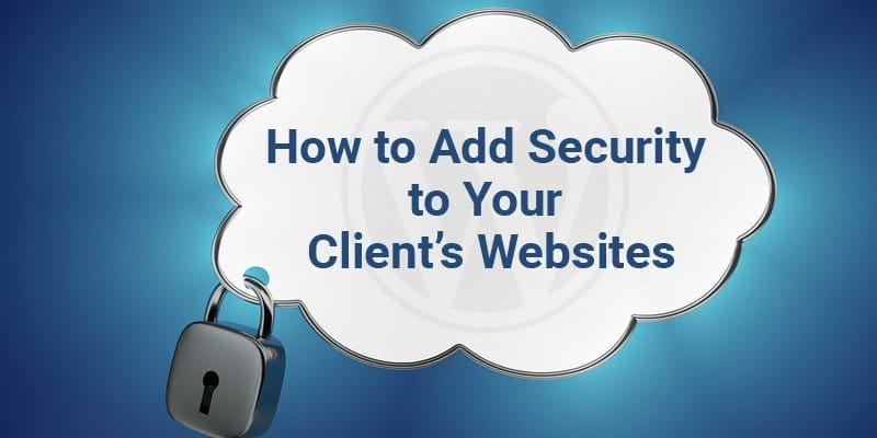 Add Security to Your Client's Websites