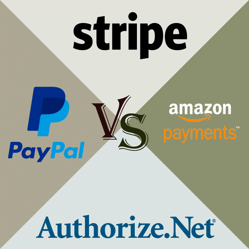 Paypal Vs Stripe Vs Authorize Net Vs Amazon Payments Which Is Best