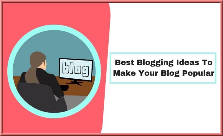 Best Blogging Ideas