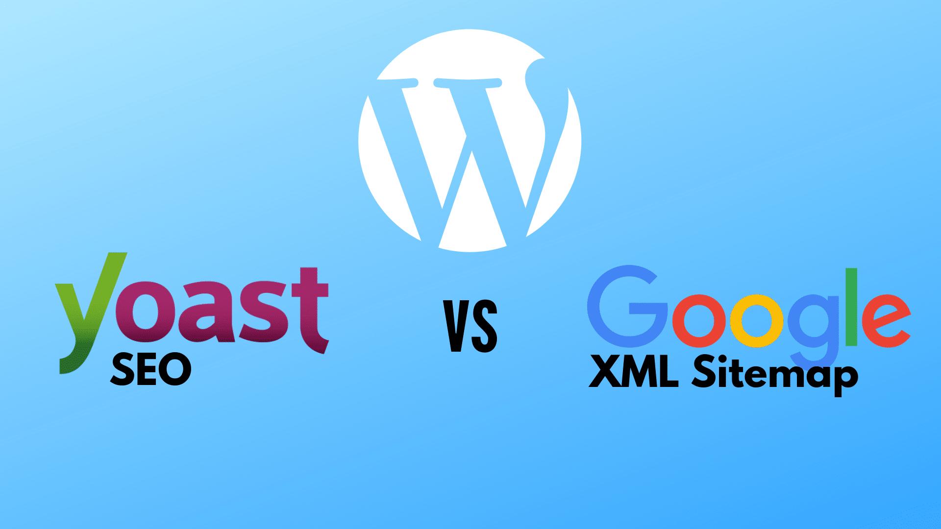 Yoast SEO vs Google XML Sitemap