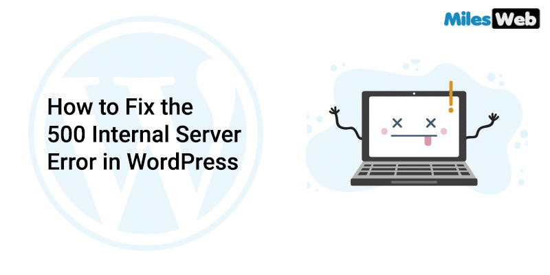 How to fix the 500 internal server error in wordpress-MW logo