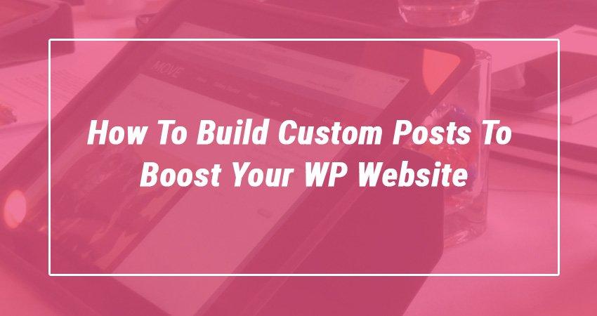 Build Custom Posts