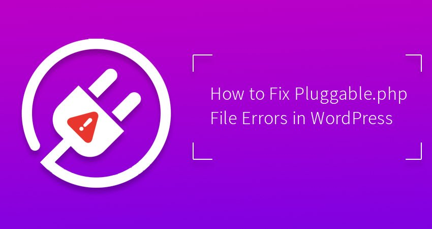 Fix Pluggable.php File Errors