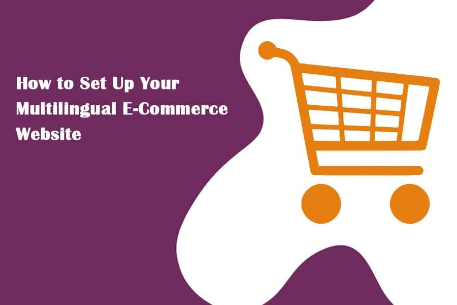 How-to-Set-Up-Your-Multilingual-E-Commerce-Website