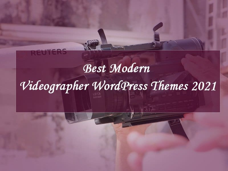 Best-Modern-Videographer-WordPress-Themes-2021