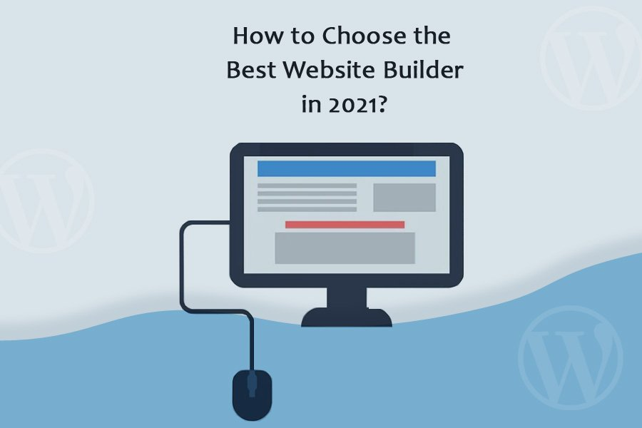 How-to-Choose-the-Best-Website-Builder-in-2021