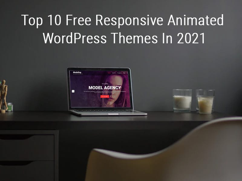 Top 10 Free Responsive Animated WordPress Themes In 2021