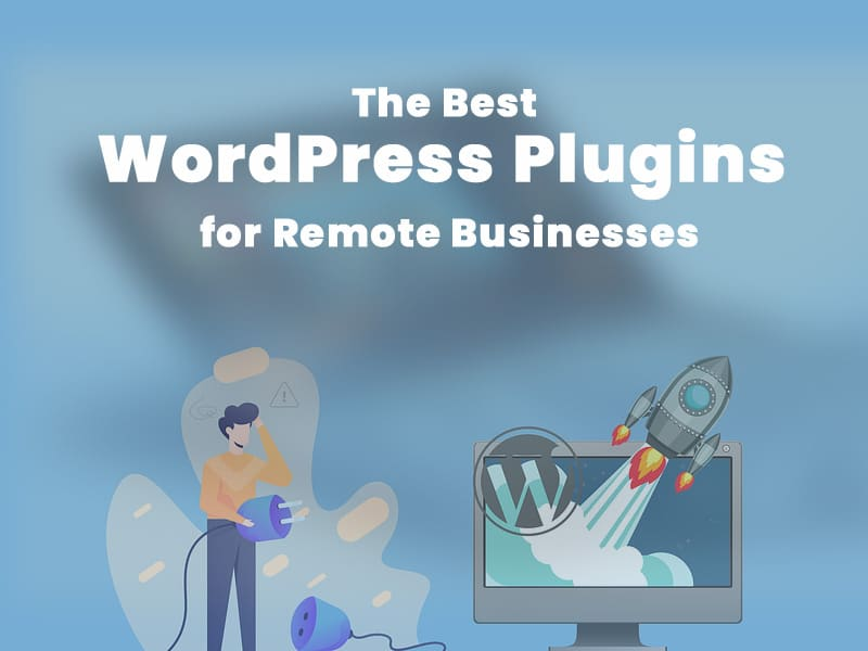 The-Best-WordPress-Plugins-for-Remote-Businesses
